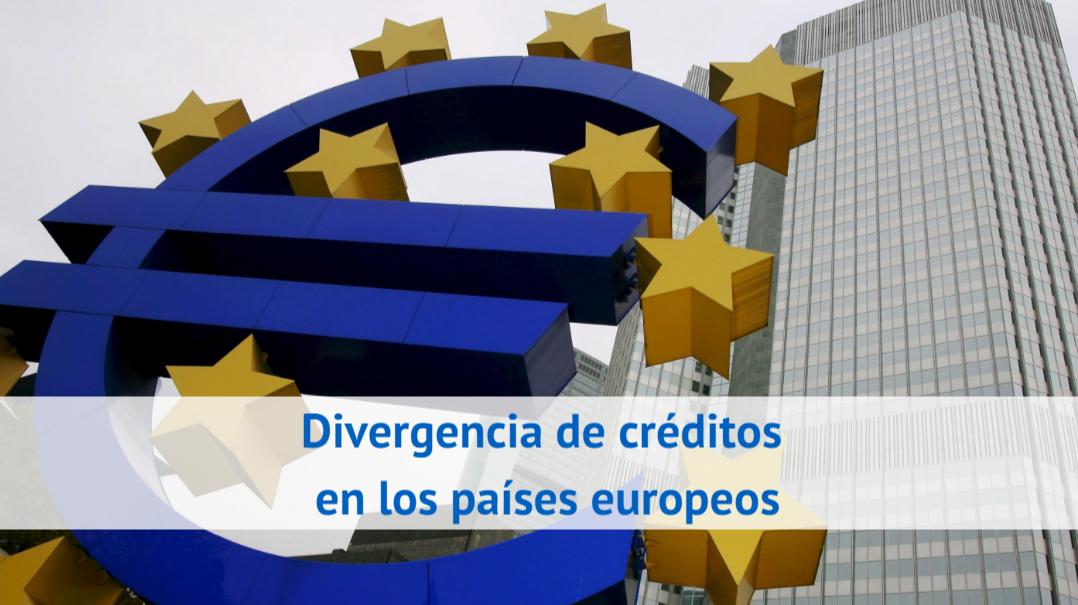 Divergencia de créditos en los países europeos