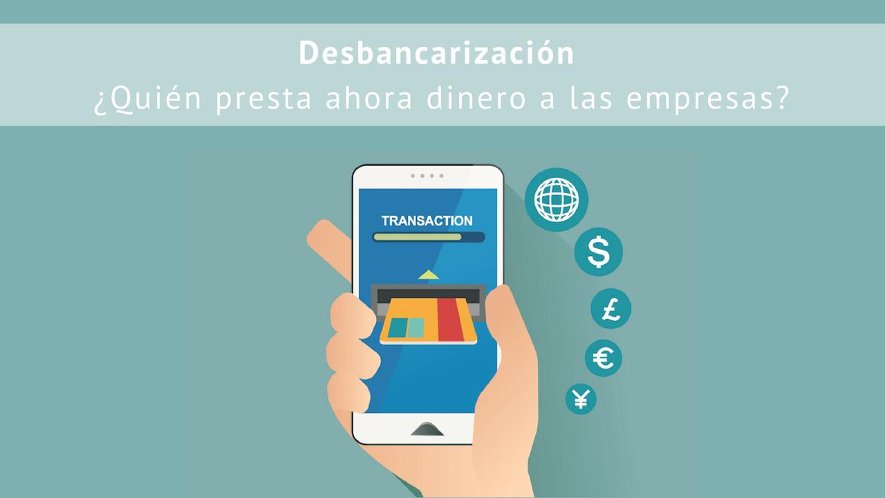 Desbancarización: ¿quién presta ahora dinero a las empresas?