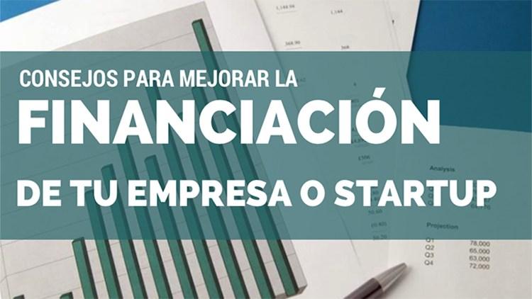 Consejos para mejorar la financiación de tu empresa o startup