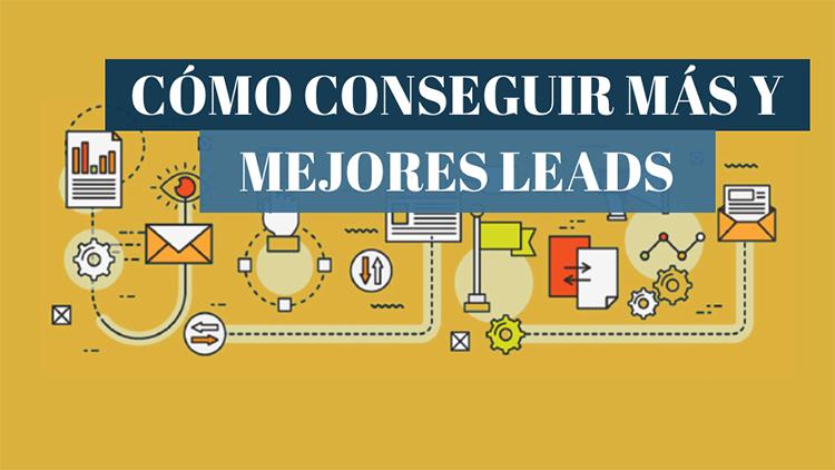 Cómo conseguir más y mejores leads