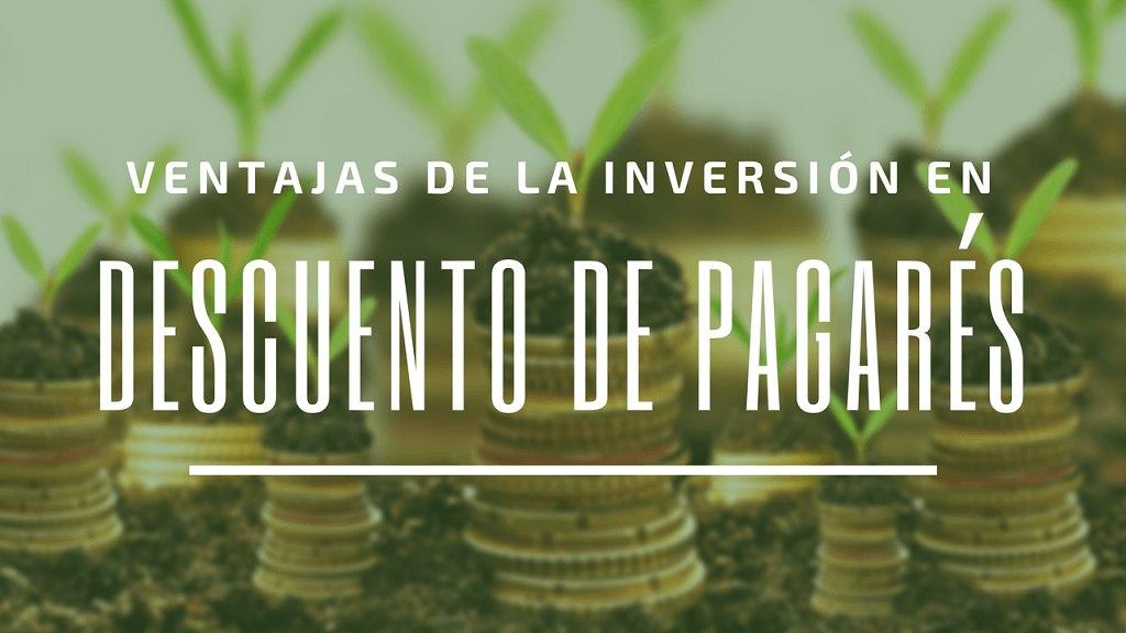 Ventajas de la inversión en descuento de pagarés