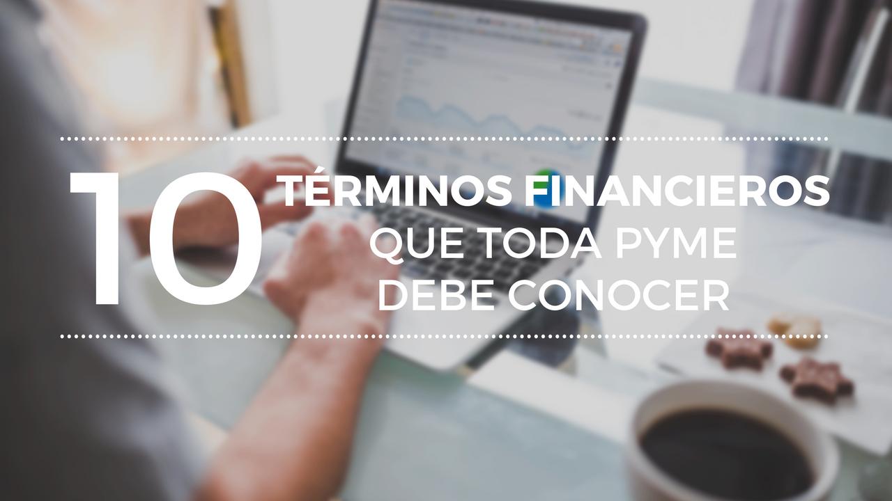 10 términos financieros que toda pyme debe conocer