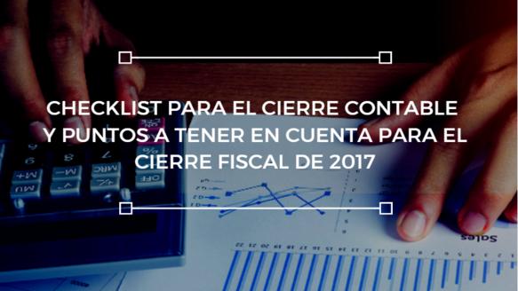 Checklist para el cierre contable y puntos a tener en cuenta para el cierre fiscal de 2017