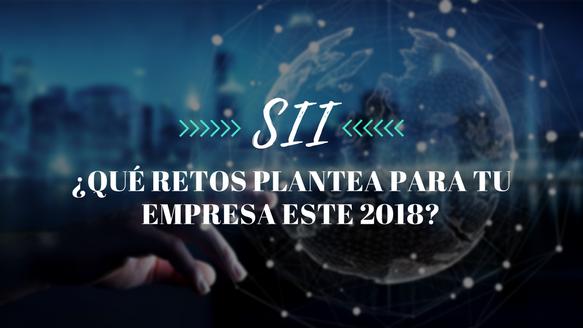 SII: ¿Qué retos plantea para tu empresa este 2018?