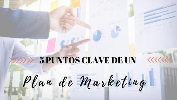 5 puntos clave de un plan de marketing