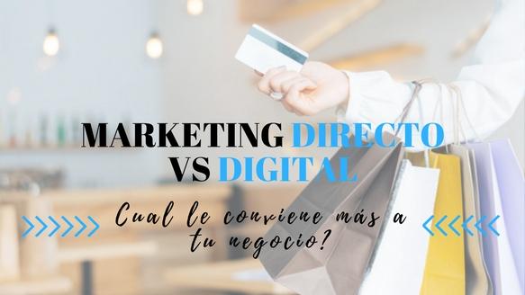 Marketing Directo vs Marketing Digital ¿Cuál es la mejor estrategia para tu negocio?