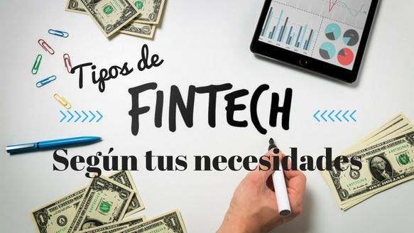 ¿Cuál es tu necesidad Fintech? Tipos de empresas en función de tu prioridad