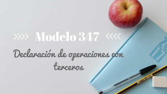 Modelo 347. Declaración de operaciones con terceras personas