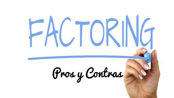 Factoring: Pros y Contras de esta herramienta financiera
