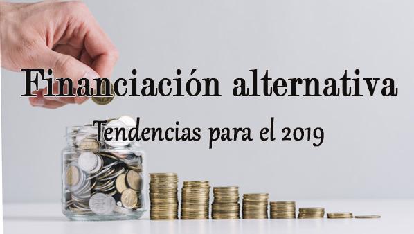 Las tendencias de la financiación alternativa para 2019