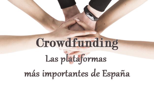 Las plataformas de crowdfunding más importantes y sus características