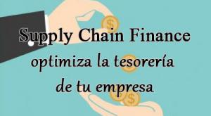 Supply Chain Finance, optimiza la tesorería de tu empresa