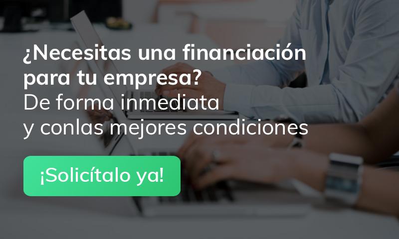 ¿Necesitas una financiación para tu empresa? De forma inmediata y con las mejores condiciones. ¡Solicítalo ya!